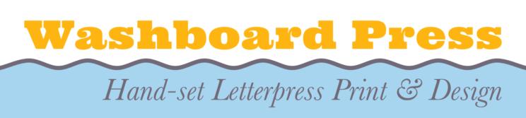 Washboard Press: Hand-set Letterpress Print & Design