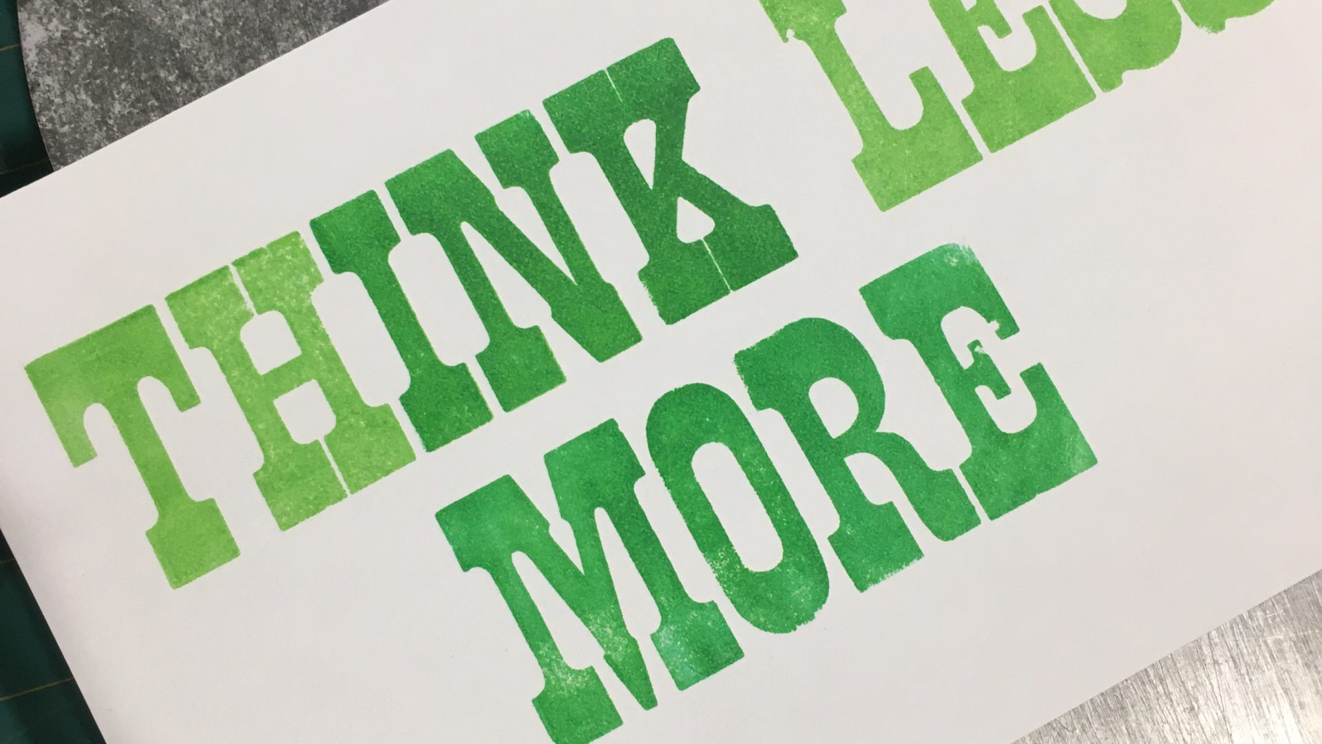 Think Less / Ink More